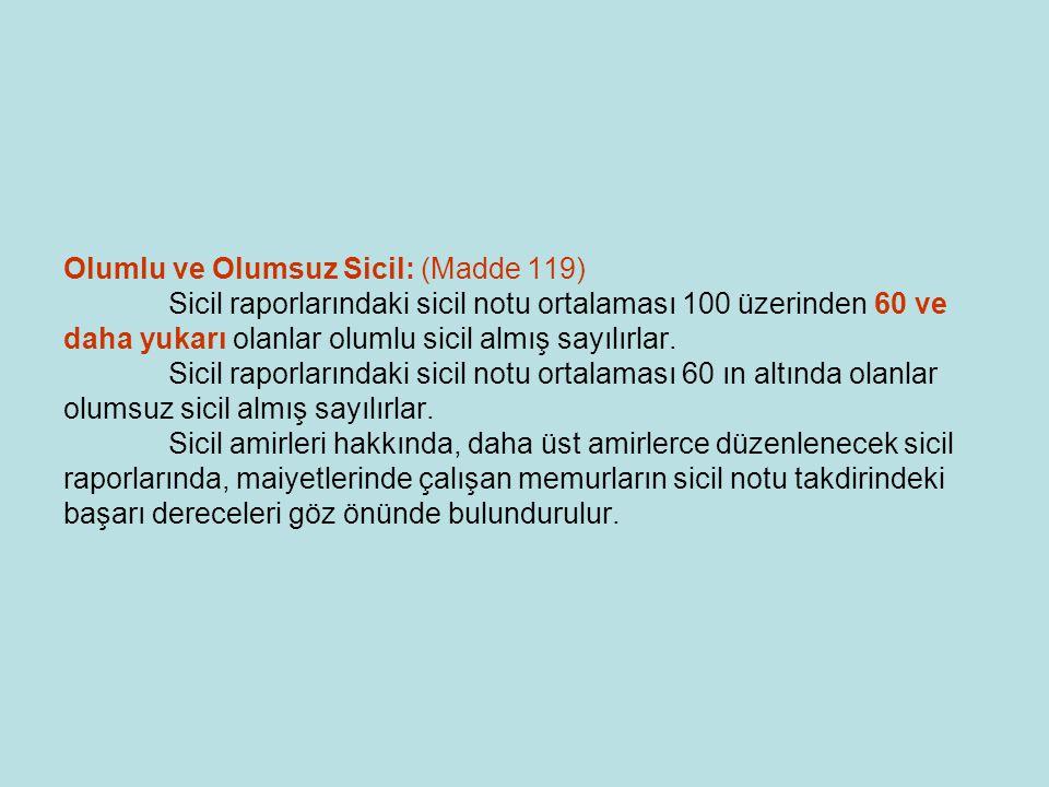 Olumlu ve Olumsuz Sicil: (Madde 119)