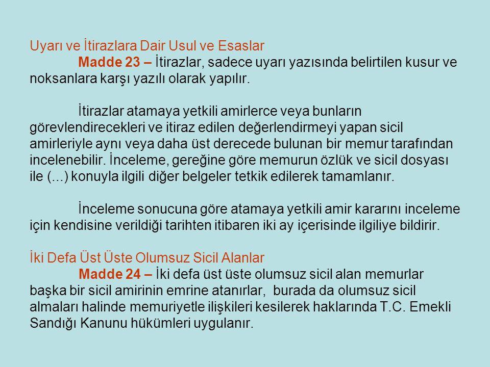 Uyarı ve İtirazlara Dair Usul ve Esaslar Madde 23 – İtirazlar, sadece uyarı yazısında belirtilen kusur ve noksanlara karşı yazılı olarak yapılır.