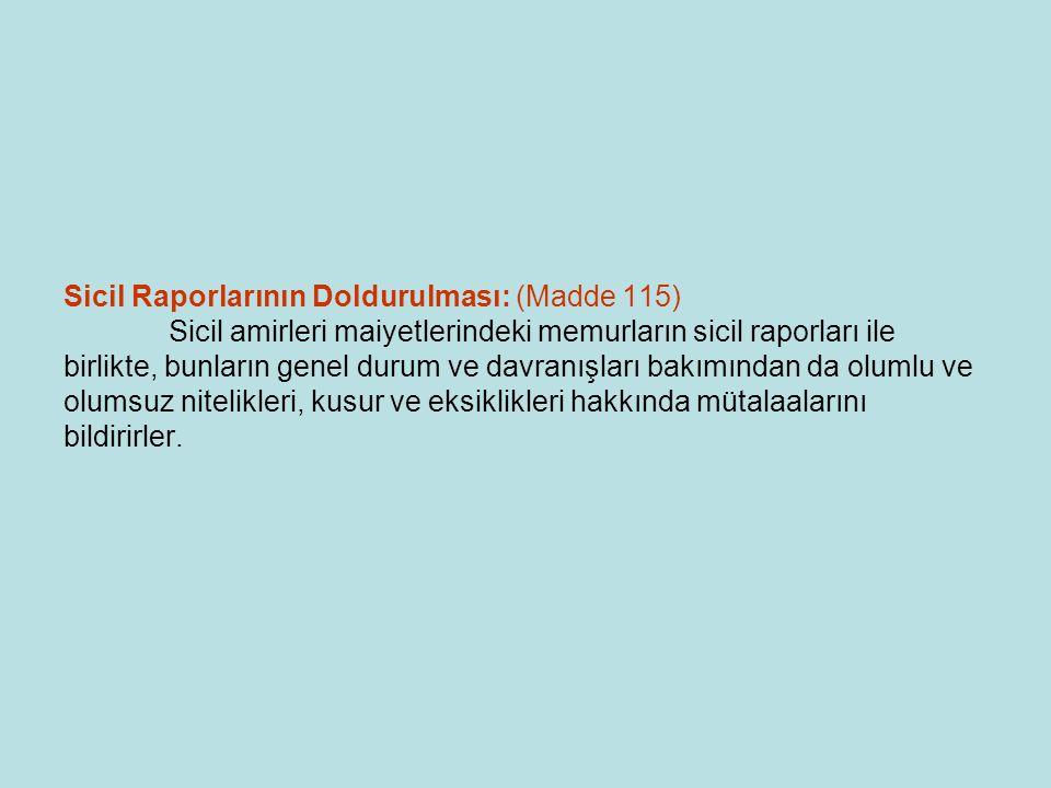 Sicil Raporlarının Doldurulması: (Madde 115)