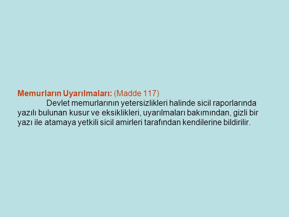 Memurların Uyarılmaları: (Madde 117)