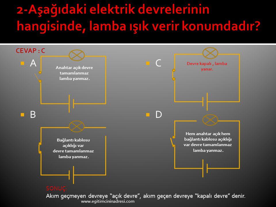 2-Aşağıdaki elektrik devrelerinin hangisinde, lamba ışık verir konumdadır