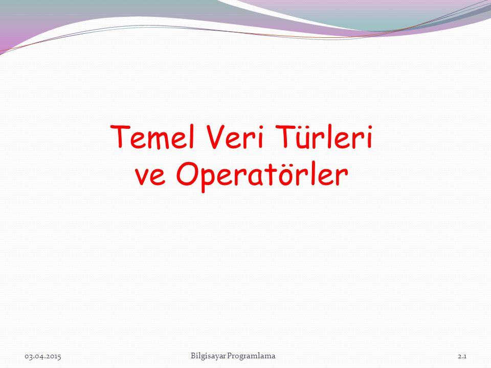 Temel Veri Türleri ve Operatörler