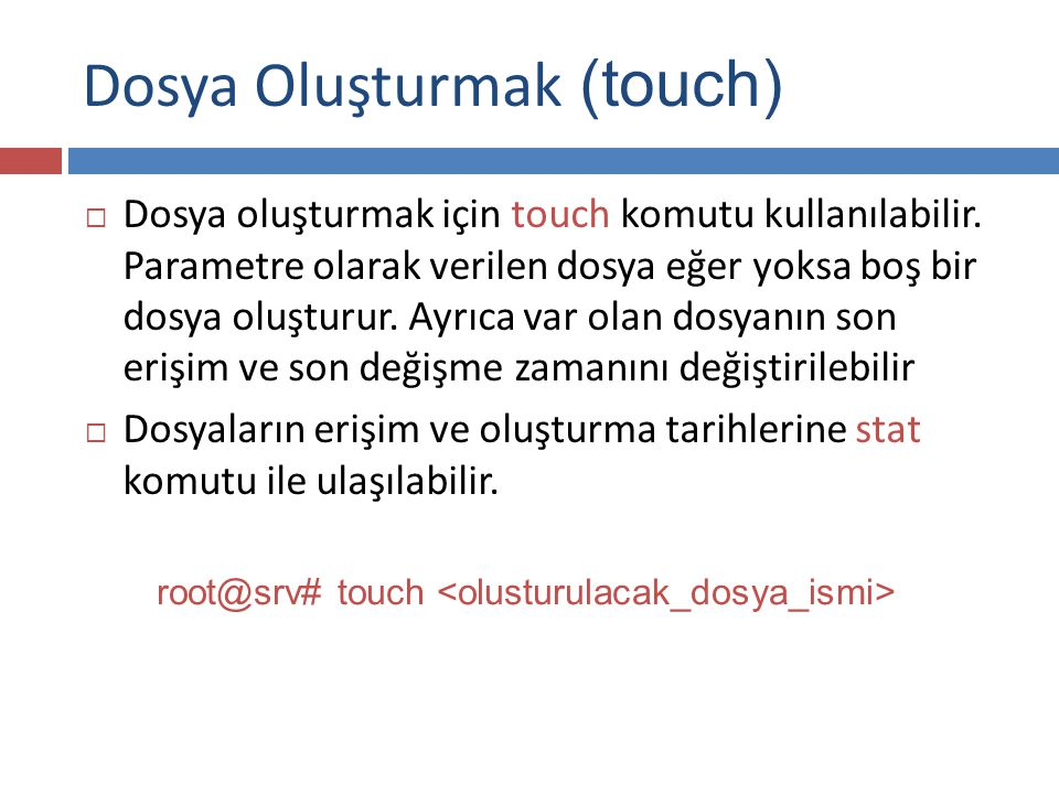 Dosya Oluşturmak (touch)