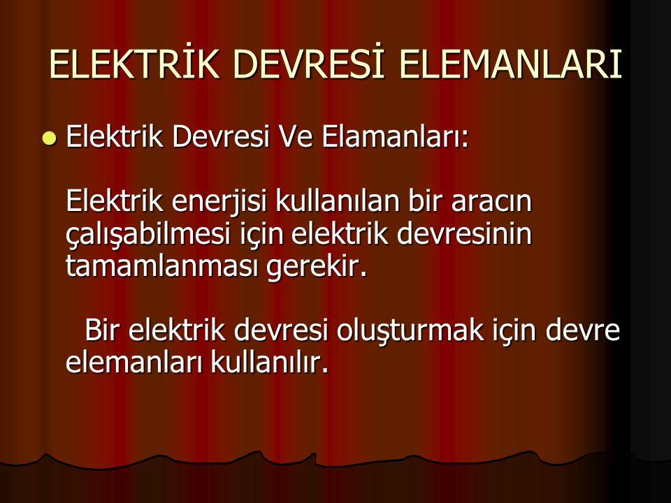 ELEKTRİK DEVRESİ ELEMANLARI