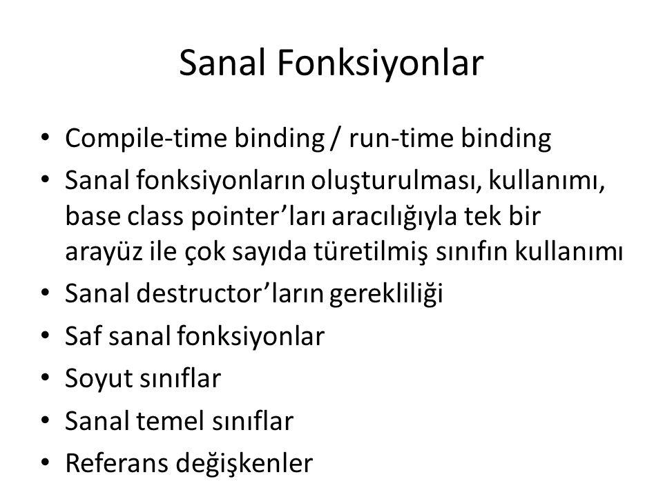 Sanal Fonksiyonlar Compile-time binding / run-time binding