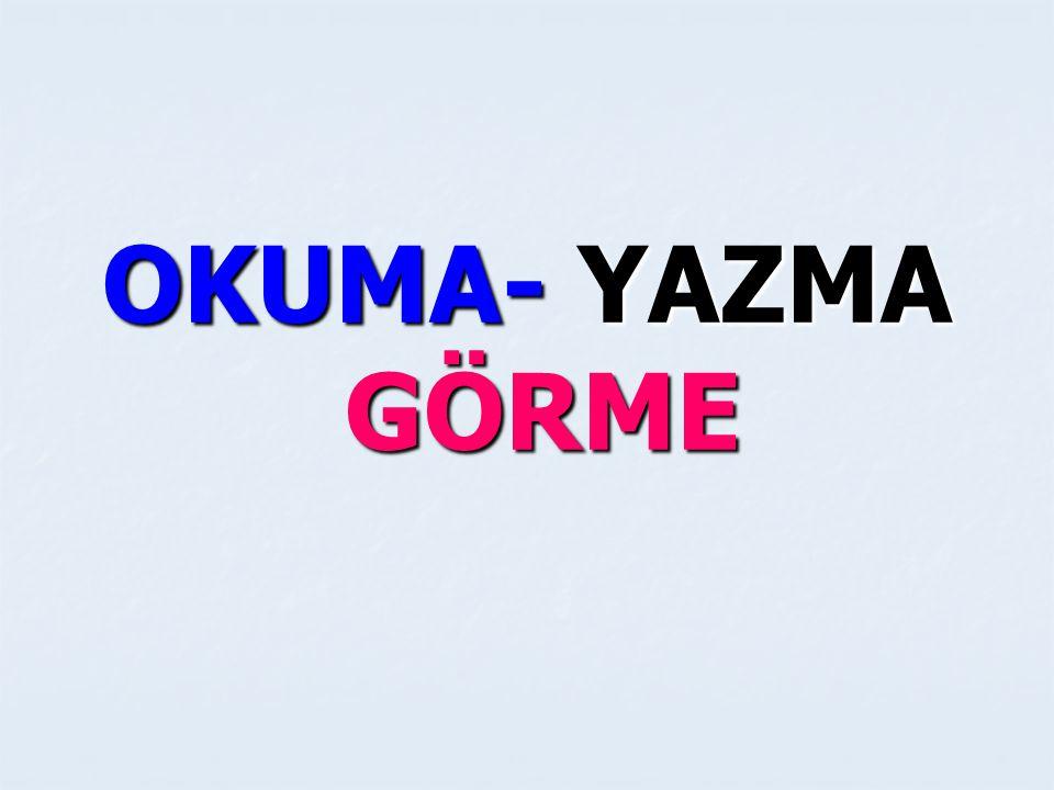 OKUMA- YAZMA GÖRME