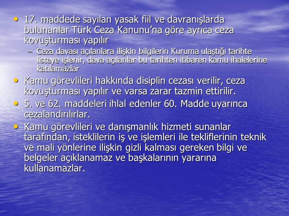 17. maddede sayılan yasak fiil ve davranışlarda bulunanlar Türk Ceza Kanunu'na göre ayrıca ceza kovuşturması yapılır