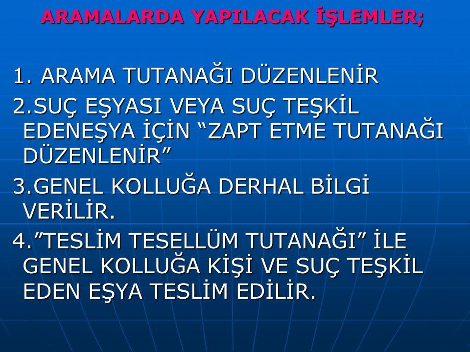 ARAMALARDA YAPILACAK İŞLEMLER;