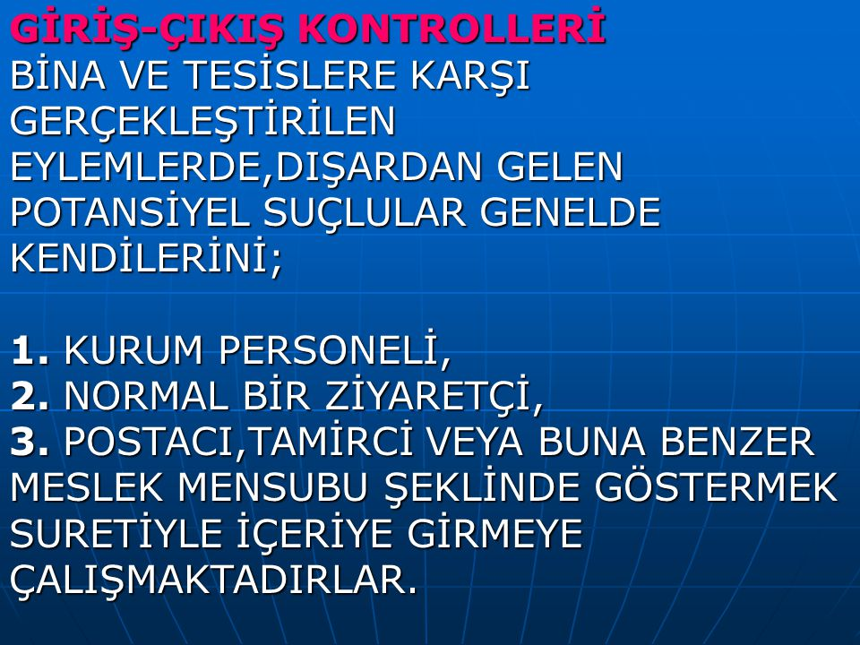 GİRİŞ-ÇIKIŞ KONTROLLERİ