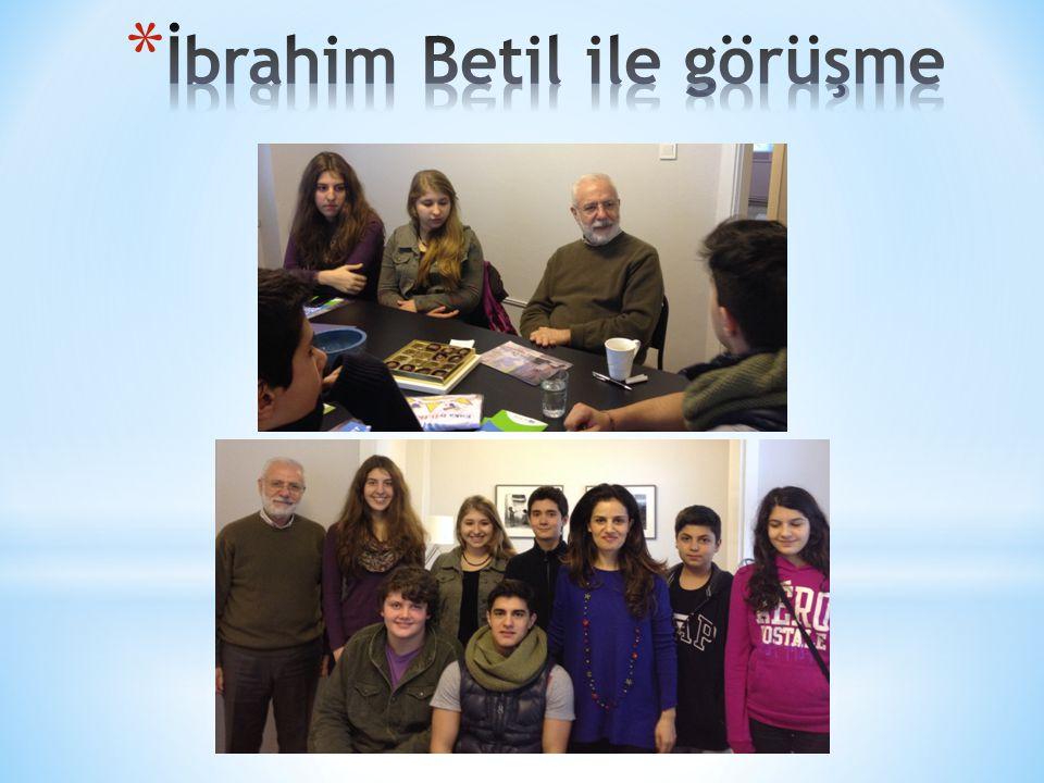 İbrahim Betil ile görüşme