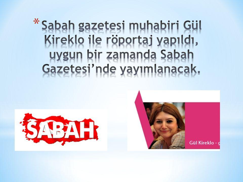 Sabah gazetesi muhabiri Gül Kireklo ile röportaj yapıldı, uygun bir zamanda Sabah Gazetesi'nde yayımlanacak.