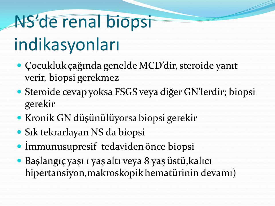 NS'de renal biopsi indikasyonları