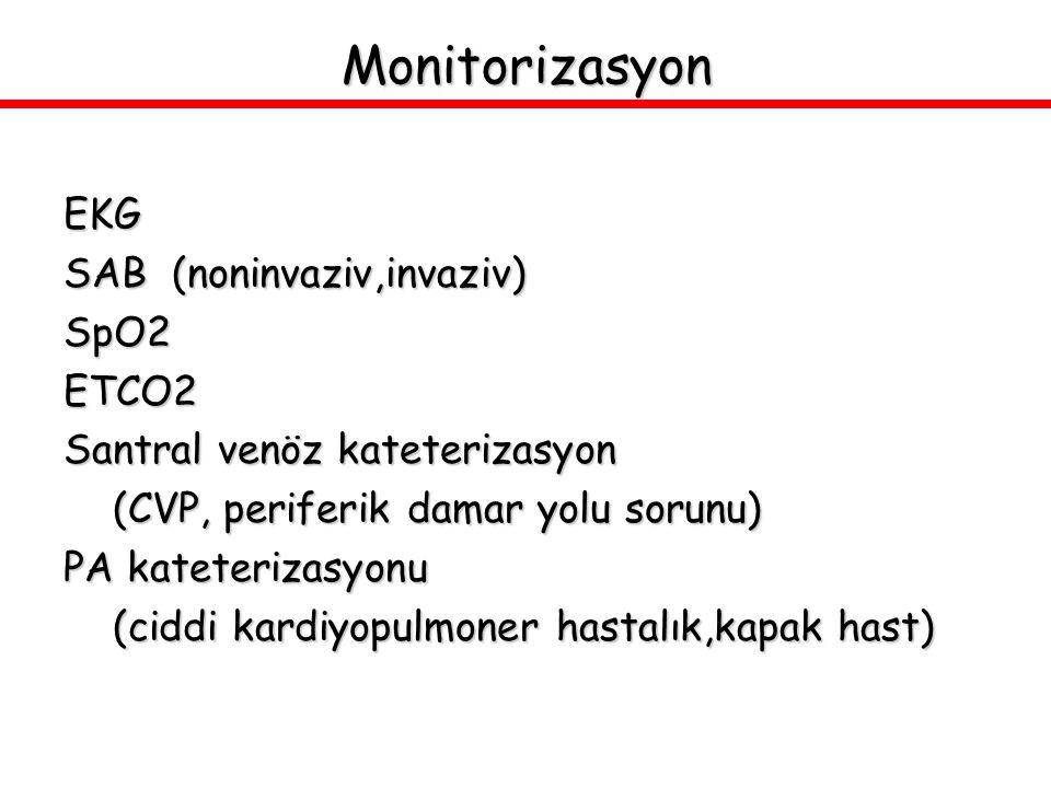 Monitorizasyon EKG SAB (noninvaziv,invaziv) SpO2 ETCO2