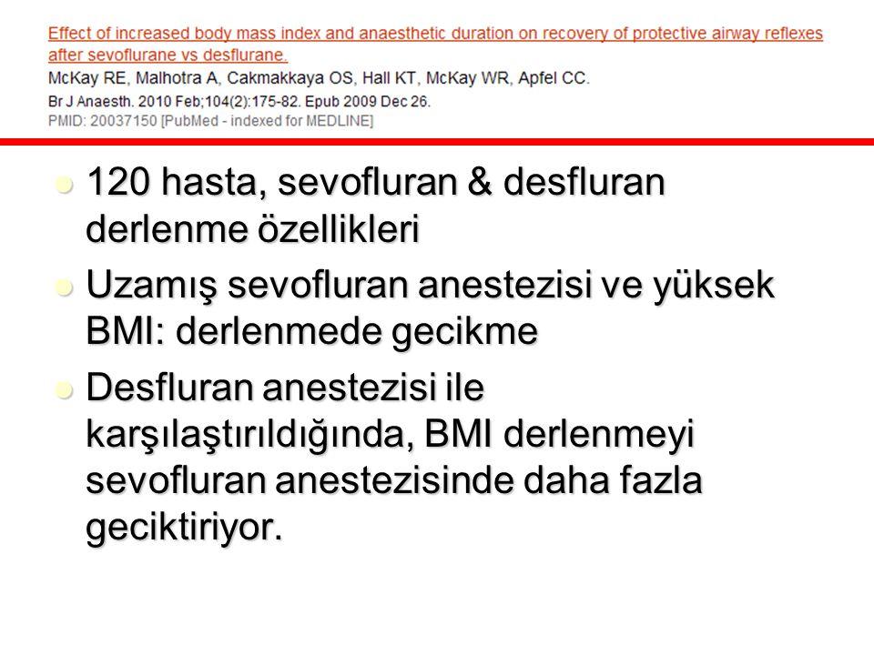 120 hasta, sevofluran & desfluran derlenme özellikleri
