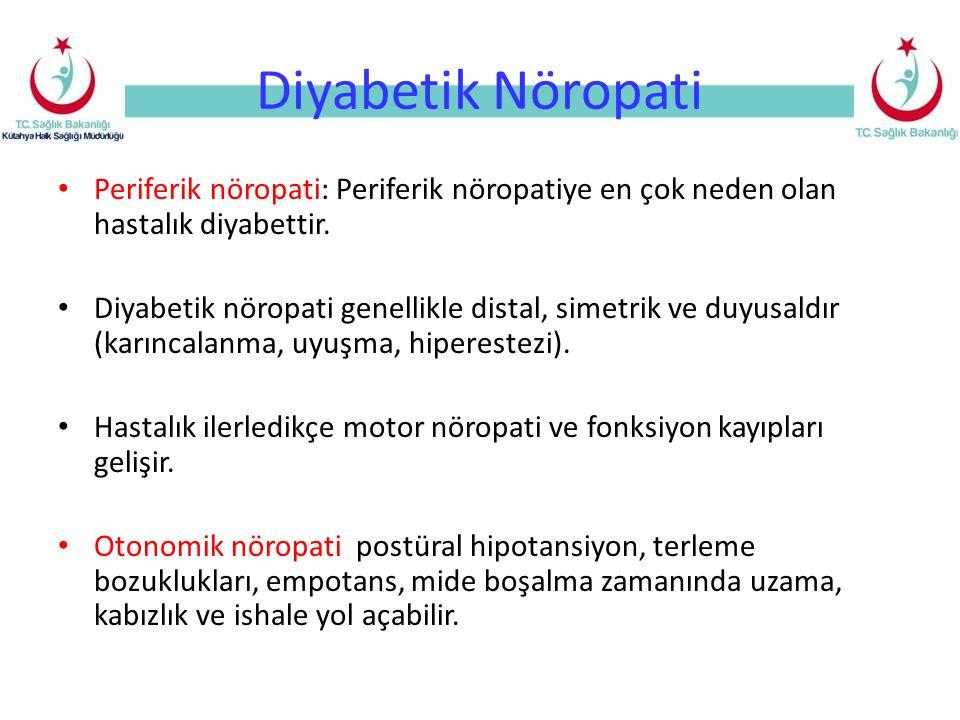 Diyabetik Nöropati Periferik nöropati: Periferik nöropatiye en çok neden olan hastalık diyabettir.