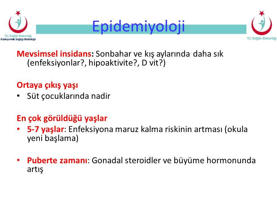 Epidemiyoloji Mevsimsel insidans: Sonbahar ve kış aylarında daha sık (enfeksiyonlar , hipoaktivite , D vit )