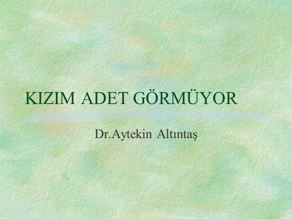 KIZIM ADET GÖRMÜYOR Dr.Aytekin Altıntaş