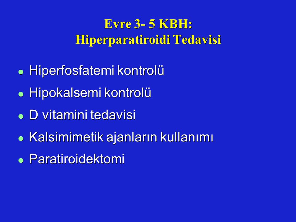Evre 3- 5 KBH: Hiperparatiroidi Tedavisi