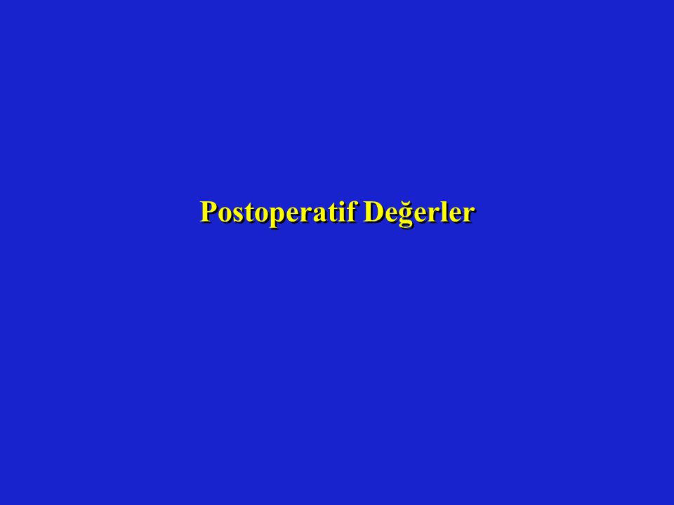 Postoperatif Değerler
