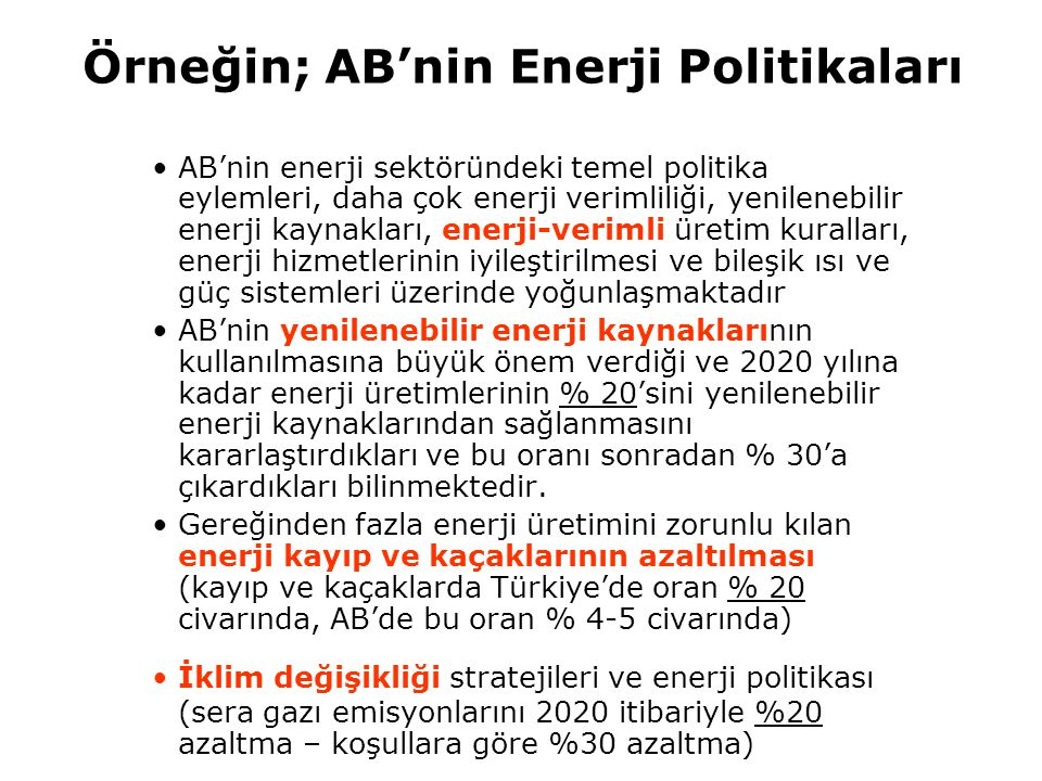 Örneğin; AB'nin Enerji Politikaları