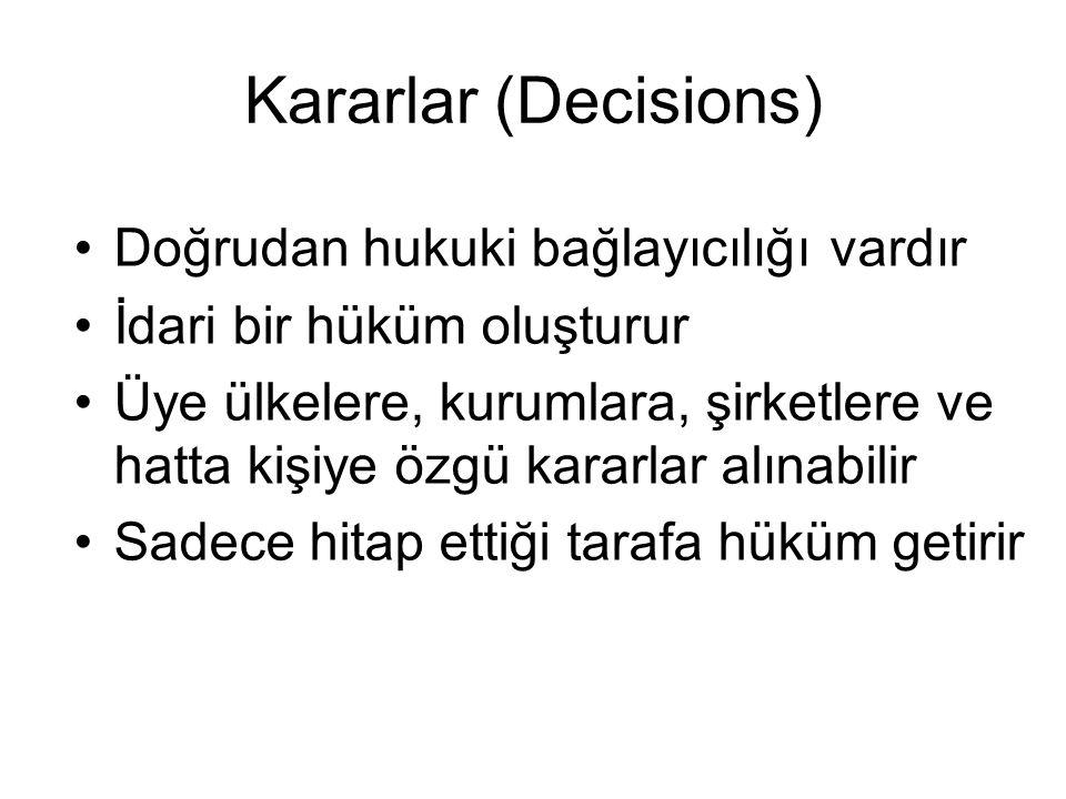 Kararlar (Decisions) Doğrudan hukuki bağlayıcılığı vardır