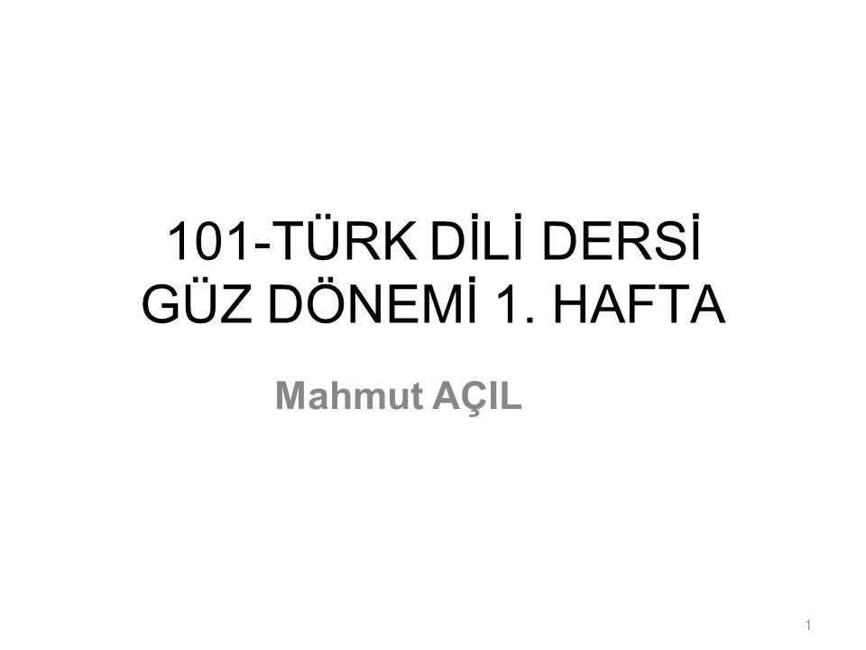 101-TÜRK DİLİ DERSİ GÜZ DÖNEMİ 1. HAFTA