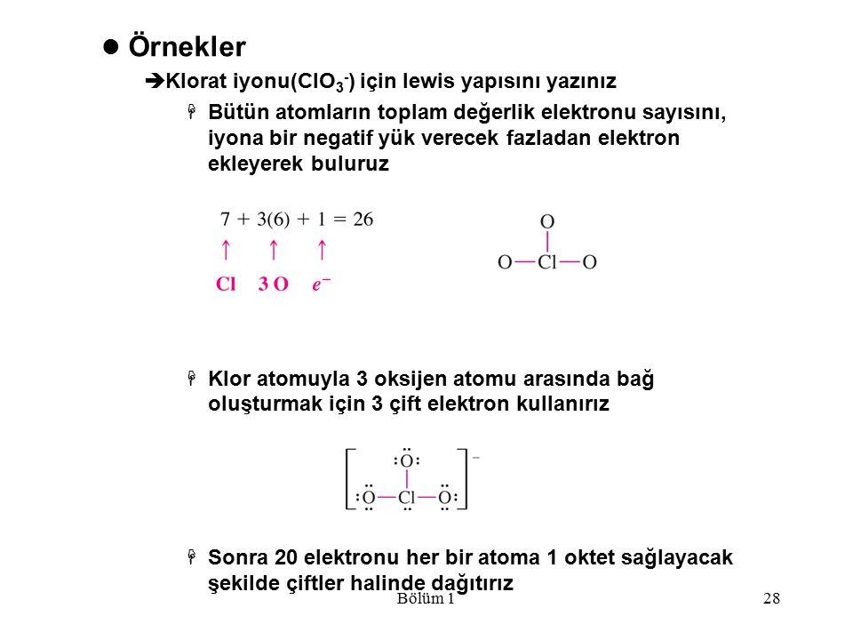 Örnekler Klorat iyonu(ClO3-) için lewis yapısını yazınız
