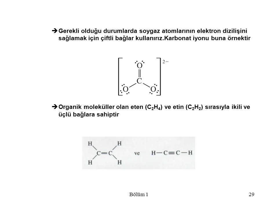 Gerekli olduğu durumlarda soygaz atomlarının elektron dizilişini sağlamak için çiftli bağlar kullanırız.Karbonat iyonu buna örnektir