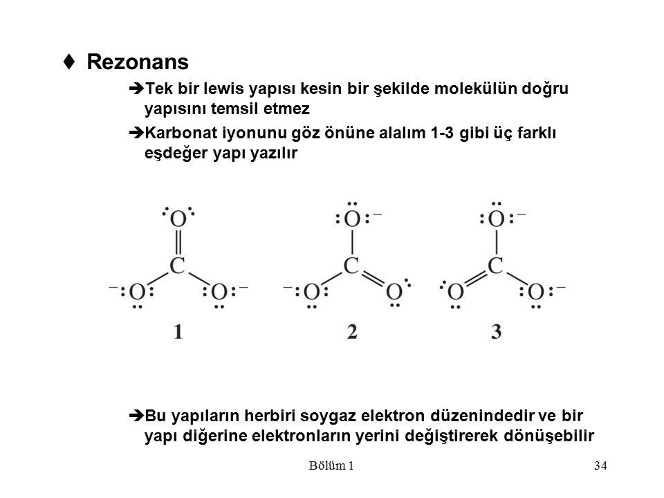 Rezonans Tek bir lewis yapısı kesin bir şekilde molekülün doğru yapısını temsil etmez.