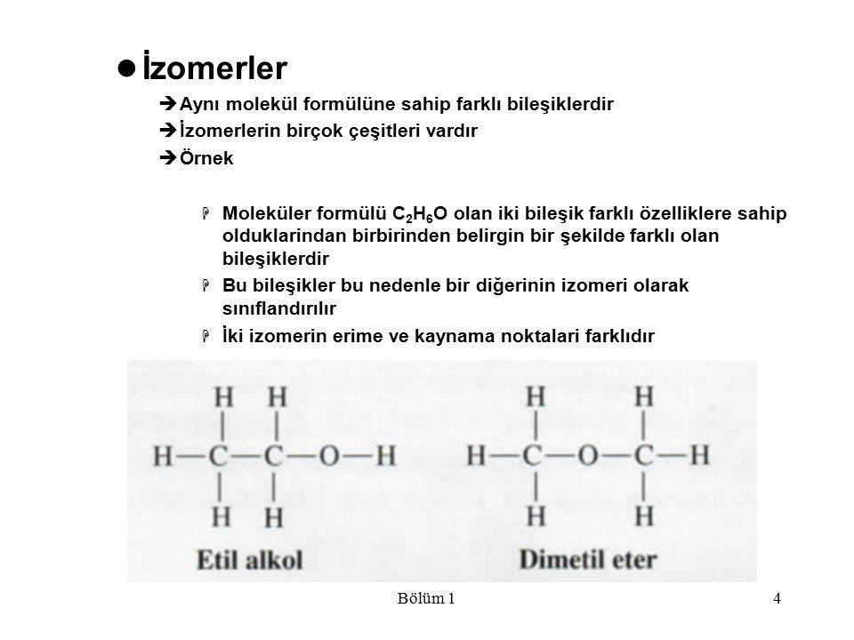 İzomerler Aynı molekül formülüne sahip farklı bileşiklerdir