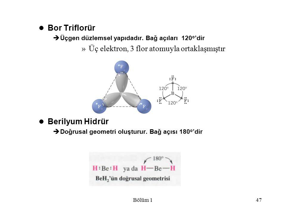 Üç elektron, 3 flor atomuyla ortaklaşmıştır