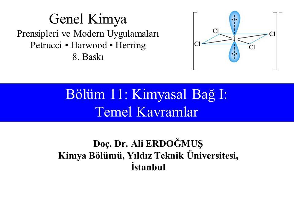 Bölüm 11: Kimyasal Bağ I: Temel Kavramlar