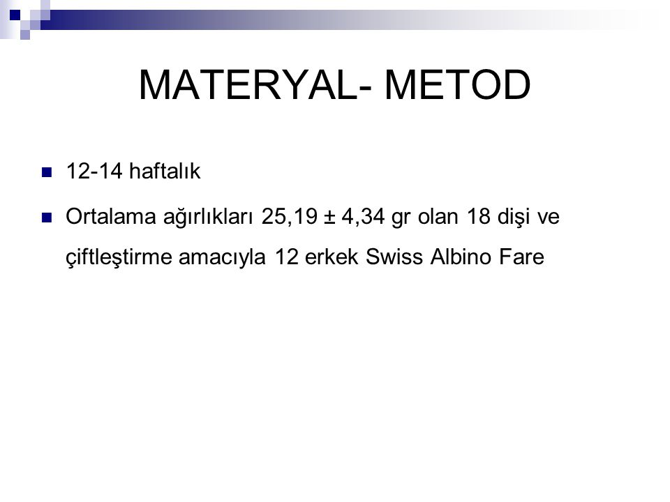 MATERYAL- METOD 12-14 haftalık