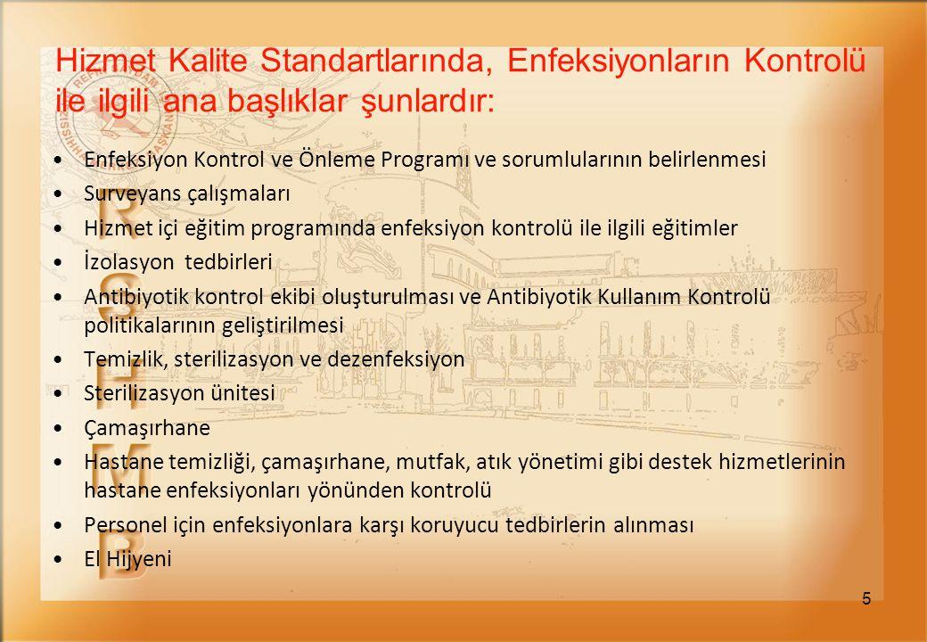 Hizmet Kalite Standartlarında, Enfeksiyonların Kontrolü ile ilgili ana başlıklar şunlardır: