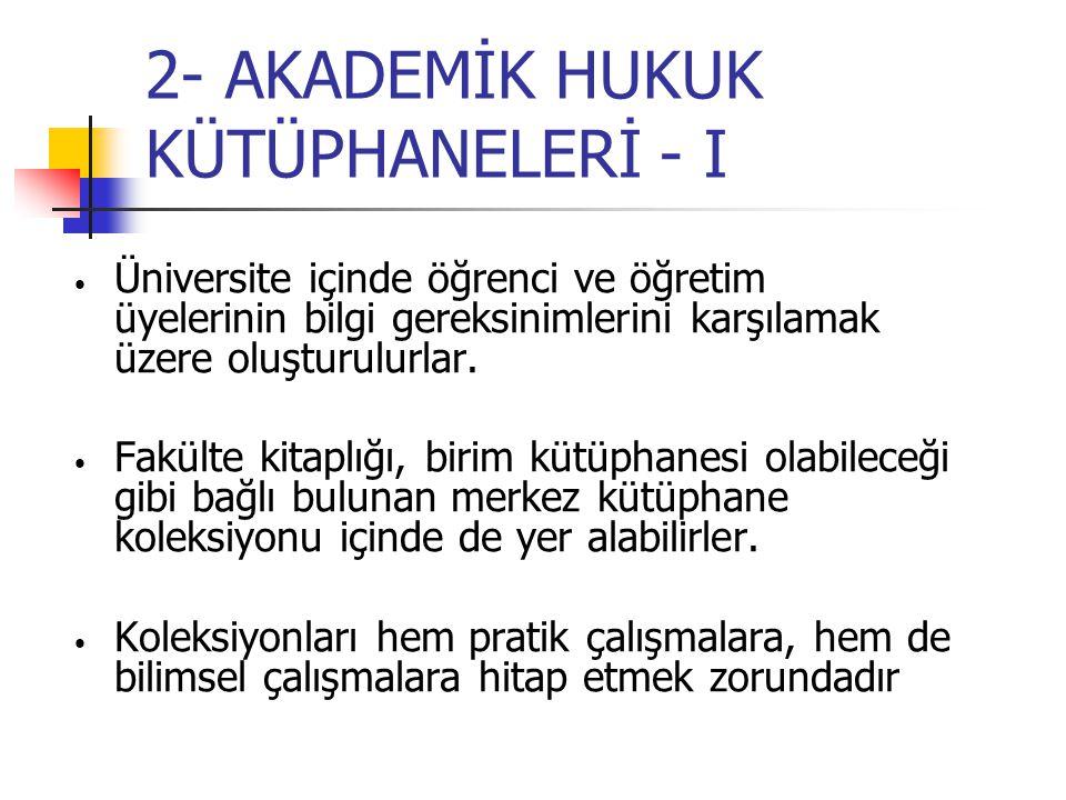 2- AKADEMİK HUKUK KÜTÜPHANELERİ - I