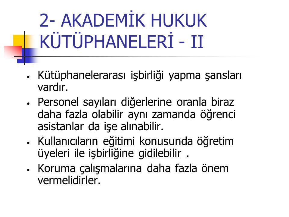 2- AKADEMİK HUKUK KÜTÜPHANELERİ - II