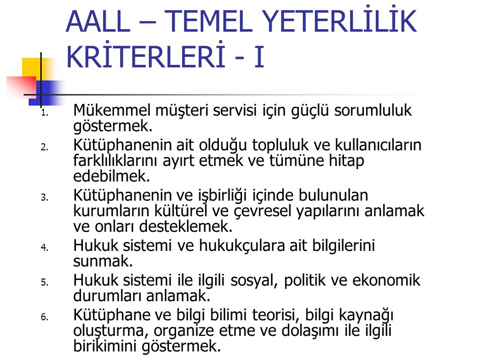 AALL – TEMEL YETERLİLİK KRİTERLERİ - I