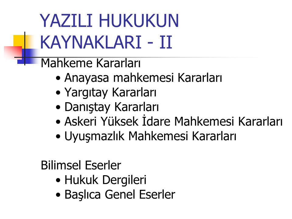 YAZILI HUKUKUN KAYNAKLARI - II