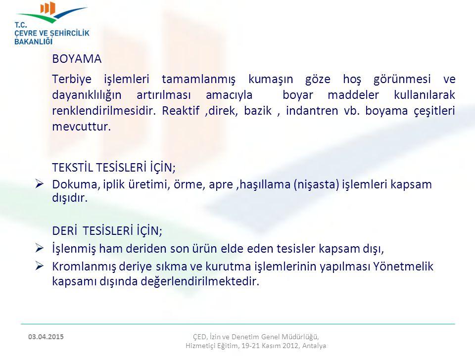 TEKSTİL TESİSLERİ İÇİN;