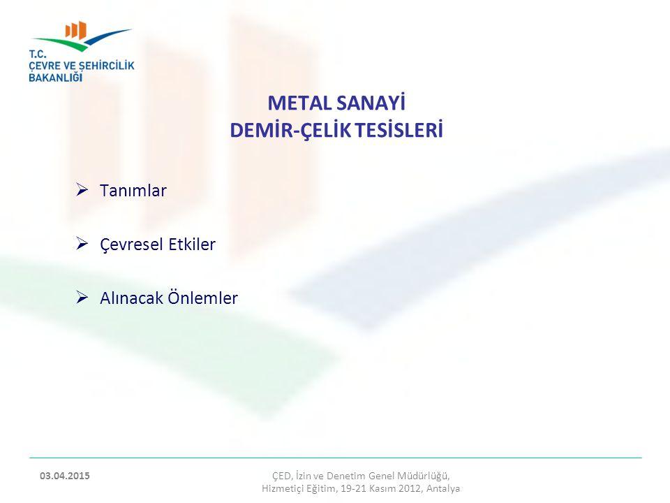 METAL SANAYİ DEMİR-ÇELİK TESİSLERİ