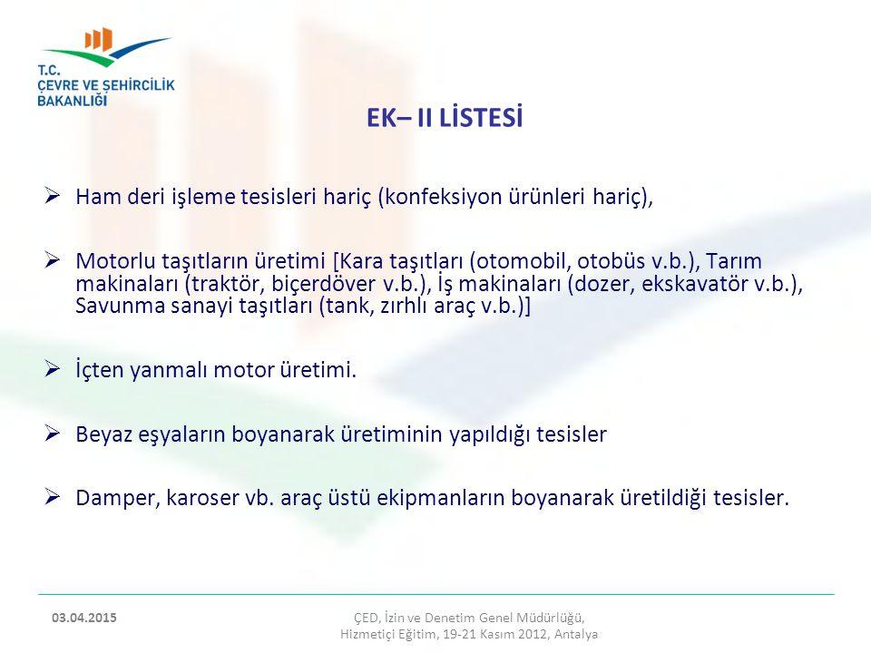 EK– II LİSTESİ Ham deri işleme tesisleri hariç (konfeksiyon ürünleri hariç),