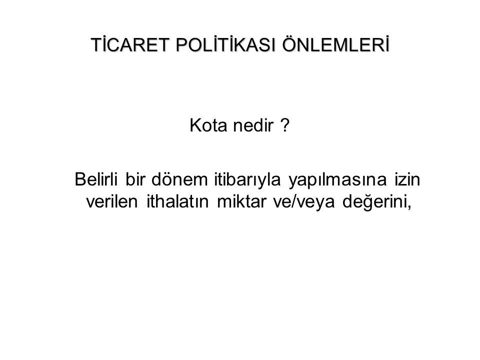 TİCARET POLİTİKASI ÖNLEMLERİ