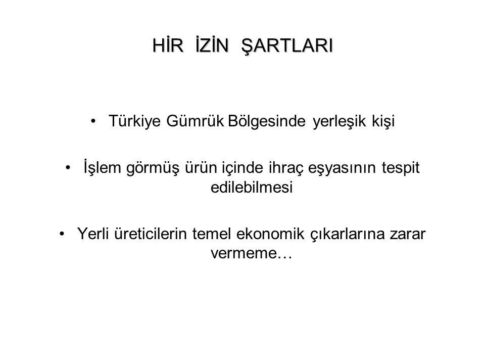 HİR İZİN ŞARTLARI Türkiye Gümrük Bölgesinde yerleşik kişi
