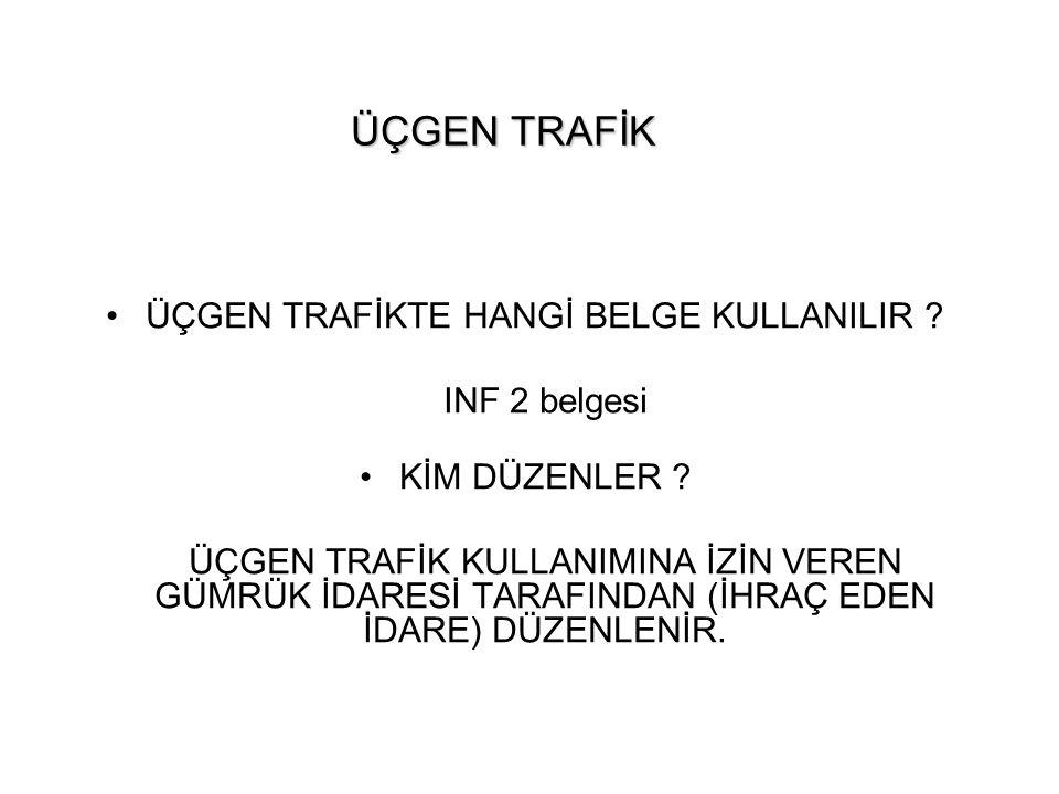 ÜÇGEN TRAFİKTE HANGİ BELGE KULLANILIR