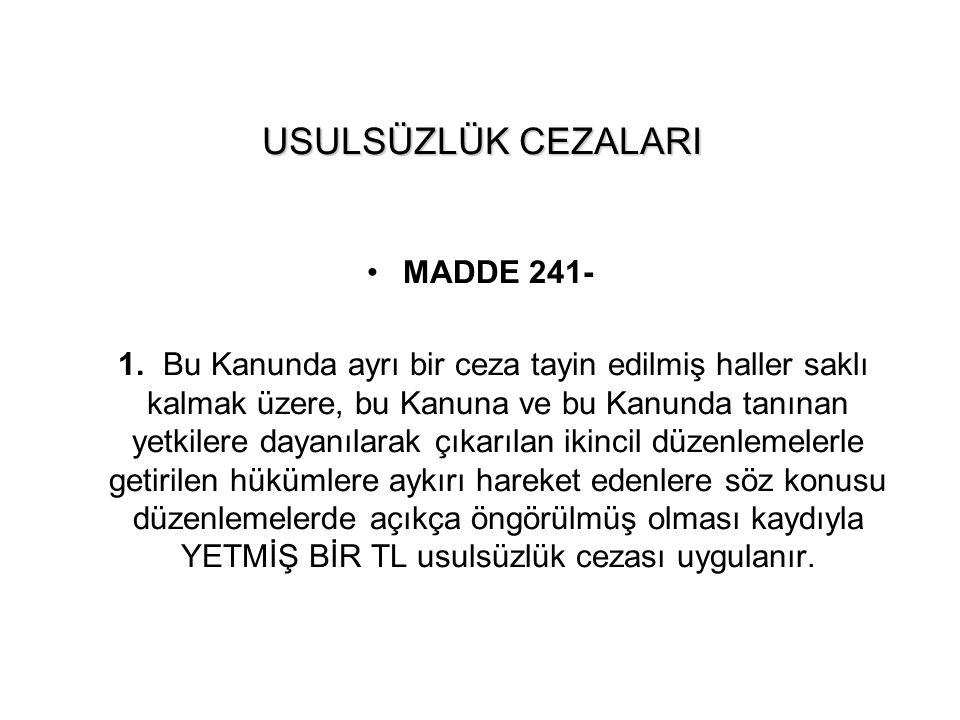 USULSÜZLÜK CEZALARI MADDE 241-