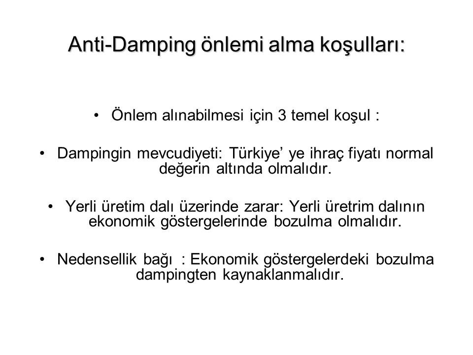 Anti-Damping önlemi alma koşulları: