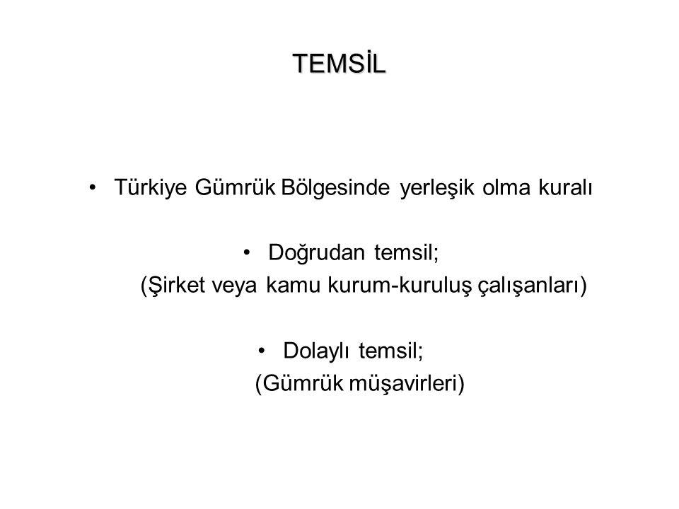 TEMSİL Türkiye Gümrük Bölgesinde yerleşik olma kuralı Doğrudan temsil;