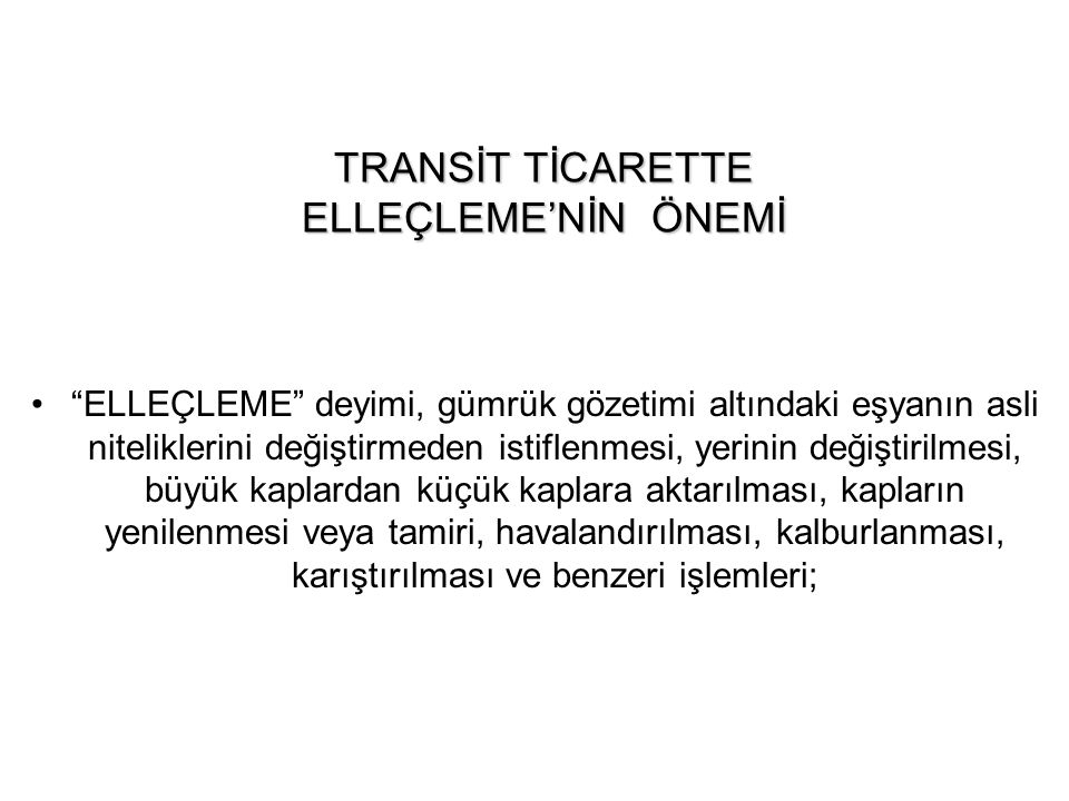 TRANSİT TİCARETTE ELLEÇLEME'NİN ÖNEMİ