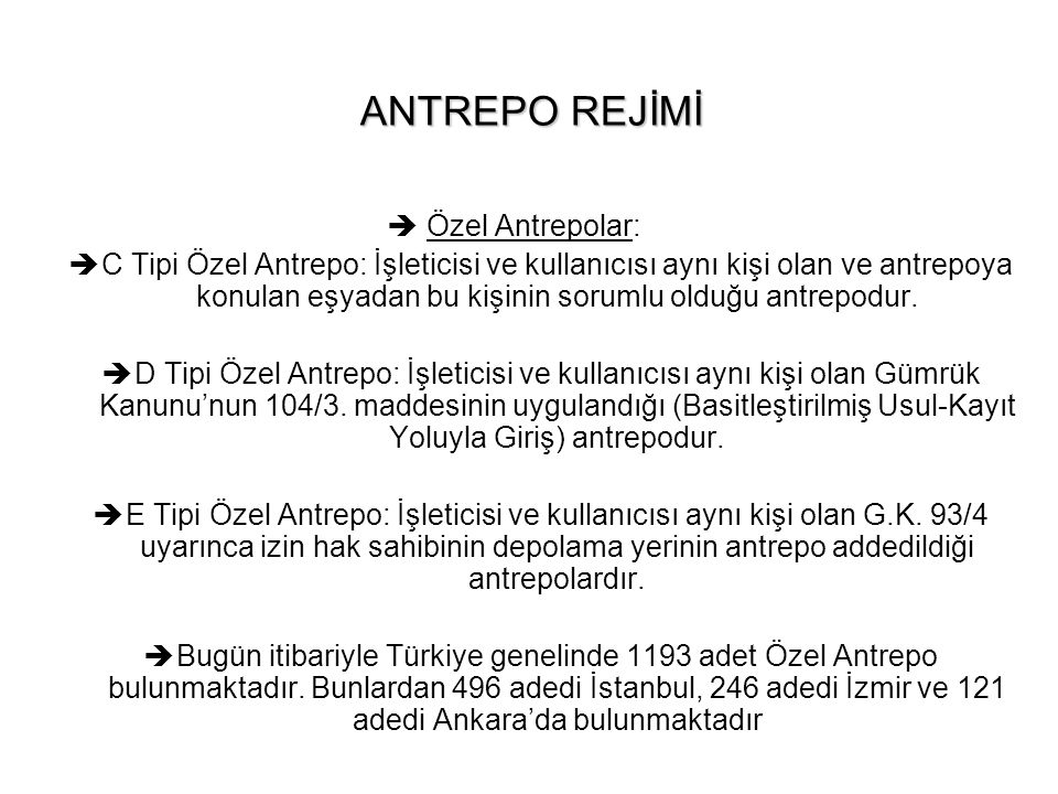 ANTREPO REJİMİ Özel Antrepolar: