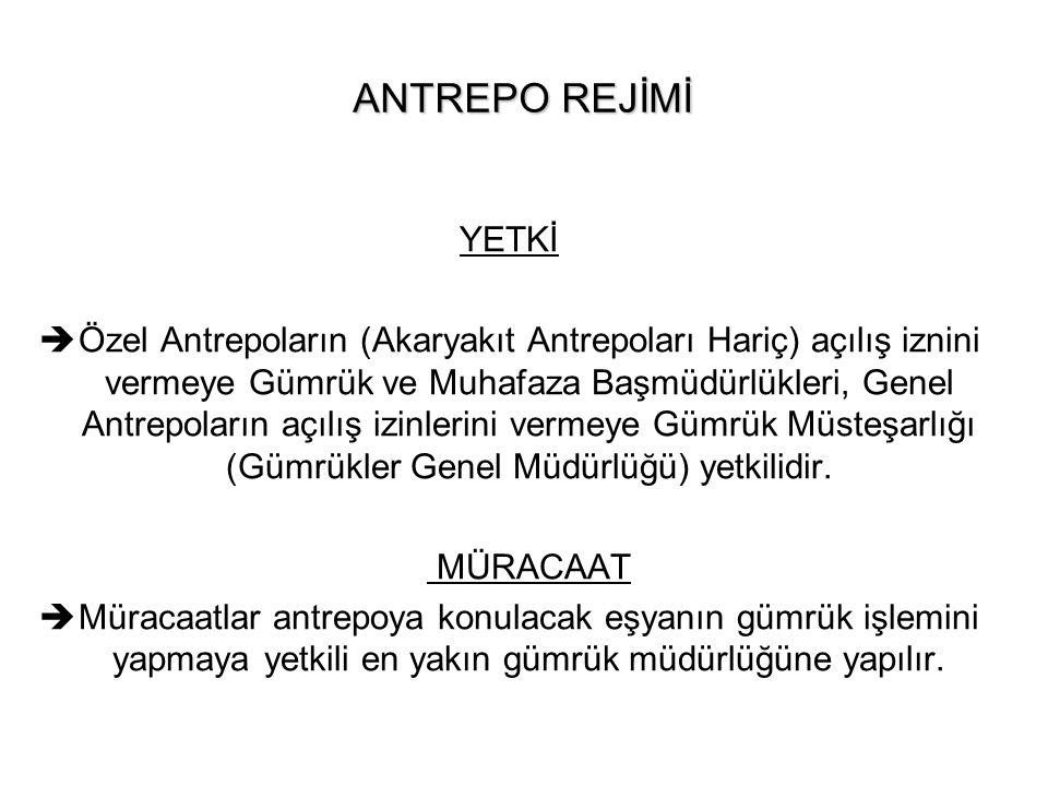 ANTREPO REJİMİ YETKİ.